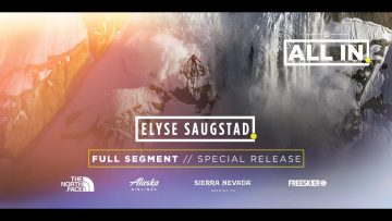 BEST Female Ski Performance 2018 – Elyse Saugstad – ALL IN – Full Segment 4k
