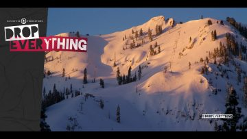 Drop Everything:  Full Squaw Valley California Love Segment 4K
