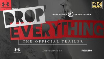 DROP EVERYTHING – Official Trailer 4K
