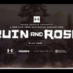 RUIN AND ROSE Official Trailer – 4K