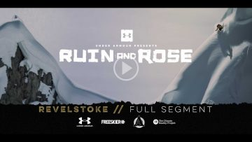 RUIN AND ROSE Revelstoke Full Segment