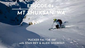 "The FIFTY – Ep. 24 – Mt. Shuksan, WA – ""Pucker Factor 100"""